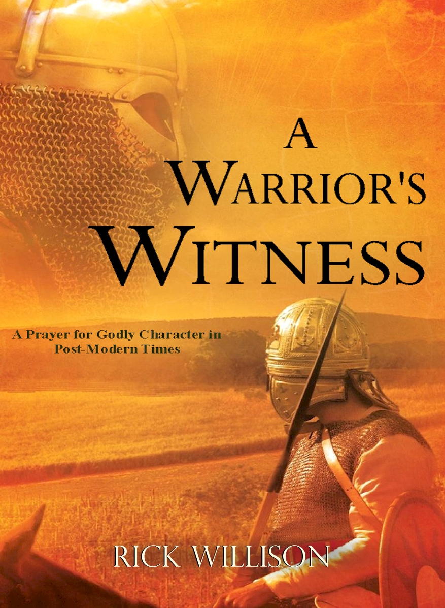 A WARRIOR'S WITNESSA Prayer for Godly Character